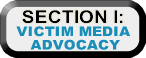 Section 1: Victim Media Advocacy