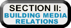 Section 2: Building Media Relations